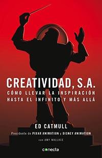 Creatividad S.A., de Ed Catmull. libro recomendado por EligeMBA.com
